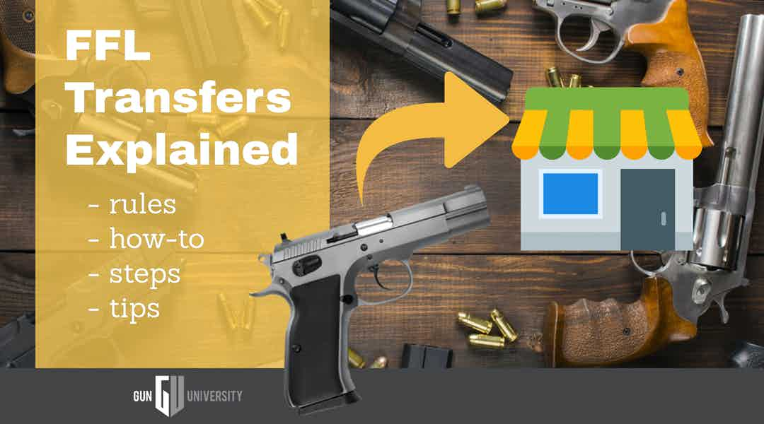 FFL Transfers Explained [2021] – How to Transfer a Gun